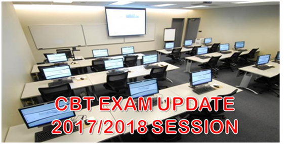 CBT EXAM UPDATE 2017/2018 SESSION
